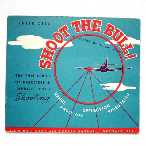 USAAF Gunnery Manual - Shoot The Bull