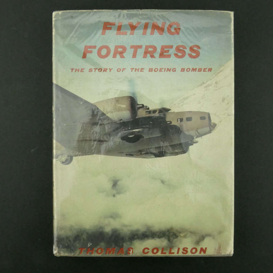 Flying Fortress - The Story of the Boeing Bomber